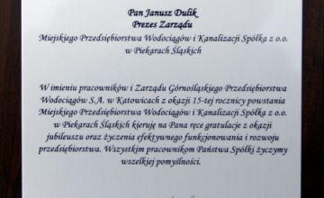 Gratulacje i życzenia dla Prezesa Janusza Dulika z okazji 15-tej rocznicy powstania MPWiK w Piekarach Śląskich Sp. z . o. o.